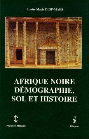 Afrique noire, démographie, sol et histoire : Une analyse pluridisciplinaire et critique