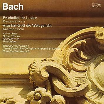 Bach: Erschallet, ihr Lieder / Also hat Gott die Welt geliebt