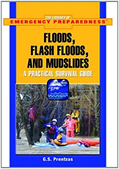 Floods, Flash Floods, And Mudslides: A Practical Survival Guide (The Library of Emergency Preparedness) - Book  of the Library of Emergency Preparedness