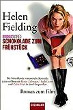 Schokolade zum Frühstück: Das Tagebuch der Bridget Jones    - Roman zum Film mit Renée Zellweger, Hugh Grant und Colin Firth