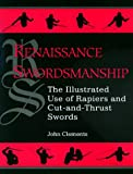 Renaissance Swordsmanship: The Illustrated Use of Rapiers and Cut-And-Thrust Swords - John L. Clements