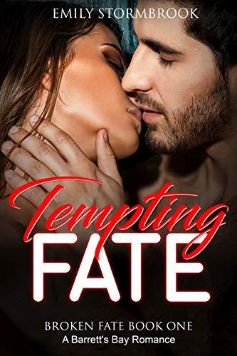 Tempting Fate: A Barrett's Bay Romance (Broken Fate Book 1) by [Emily Stormbrook]