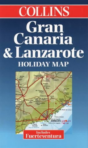 Gran Canaria, Lanzarote and Fuerteventura (Collins Holiday Map S.)
