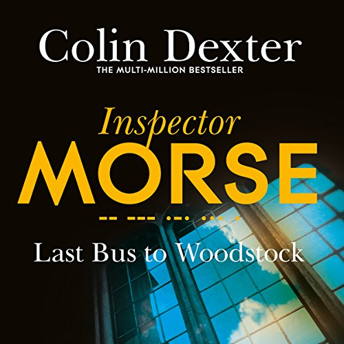 Last Bus to Woodstock     Inspector Morse Mysteries, Book 1              By:                                                                                                                                 Colin Dexter                               Narrated by:                                                                                                                                 Samuel West                      Length: 7 hrs and 42 mins     202 ratings     Overall 4.5