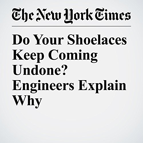Do Your Shoelaces Keep Coming Undone? Engineers Explain Why copertina
