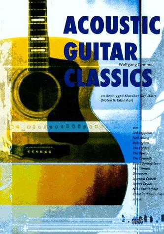 Acoustic Guitar Classics: 20 Unplugged-Klassiker für Gitarre