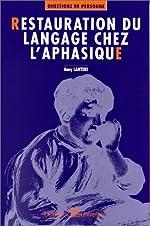 Restauration du language chez l'aphasique de Lanteri
