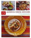 AUTENTICA COMIDA MEXICANA: ORIGINALES RECETAS PARA BURRITOS, TACOS, SALSAS Y MUCHO MAS (COCINA AUTENTICA)