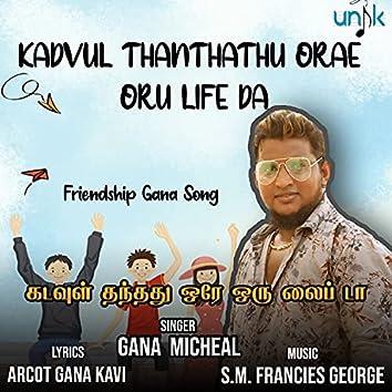 Kadvul Thanthathu Orae Oru Life Da Friendship Gana Song