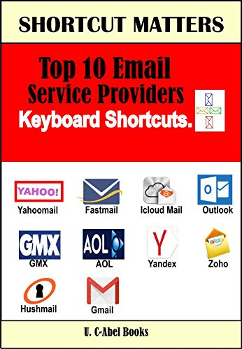 Top 10 Email Service Providers\' Keyboard Shortcuts. (Shortcut Matters Book 27) (English Edition)