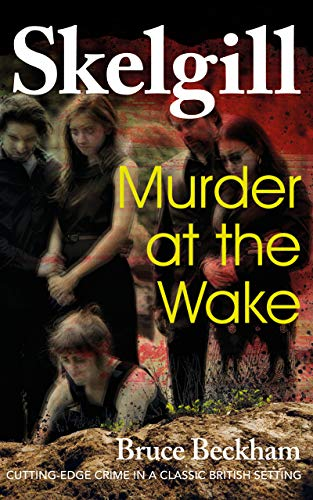 Murder at the Wake: a gripping crime mystery with a sinister twist (Detective Inspector Skelgill Investigates Book 7) (English Edition)