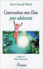 Conversations avec Dieu pour adolescents de Neale Donald Walsch