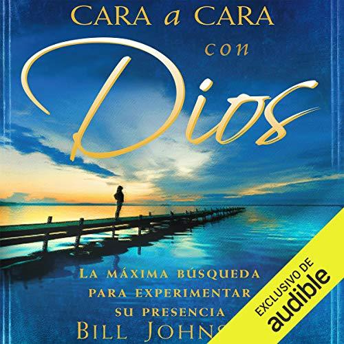 Couverture de Cara A Cara Con Dios [Face to Face with God]