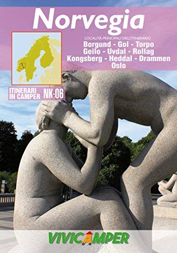 Norvegia in Camper NK-06 Ed.2019: Itinerari scelti per Camperisti (Itinerari in Camper - Norvegia Vol. 6)