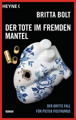 Der Tote im fremden Mantel: Der dritte Fall für Pieter Posthumus (Pieter-Posthumus-Serie, Band 3)