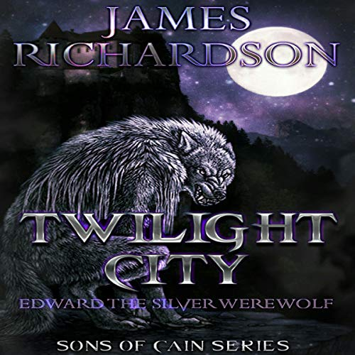 Twilight City: Edward the Silver Werewolf  By  cover art