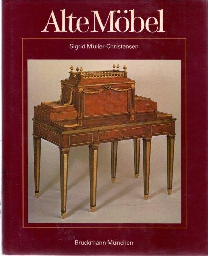 Alte Möbel. Vom Mittelalter bis zum Jugendstil