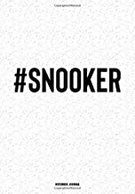 #Snooker: A 6x9 Inch Journal Notebook Diary With A Bold Text Slogan Font On A Matte Cover and 120 Blank Lined Pages Makes A Great Alternative To A Card