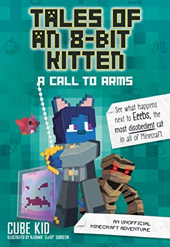 Tales of an 8 Bit Kitten A Call to Arms Book 2 An Unofficial Minecraft Adventure product image