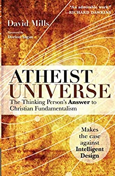 Atheist Universe: The Thinking Person's Answer to Christian Fundamentalism by [David Mills, Dorion Sagan]