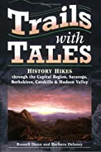 Trails with Tales: History Hikes through the Capital Region, Saratoga, Berkshires, Catskills & Hudson Valley