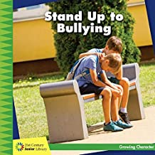 Stand Up to Bullying (21st Centjry Junior Library; Growing Character)