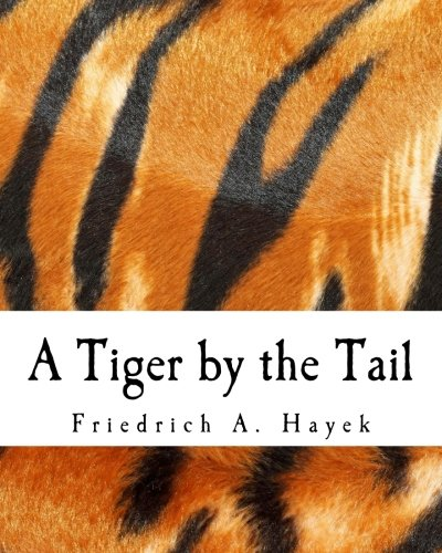 A Tiger by the Tail (Large Print Edition): 40-Years' Running Commentary on Keynesianism