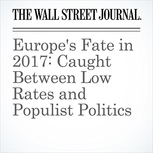 Europe's Fate in 2017: Caught Between Low Rates and Populist Politics copertina