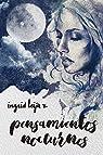 Pensamientos Nocturnos par Leija V.
