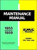 A MUST FOR OWNERS, MECHANICS & RESTORERS - THE 1955 1956 1957 1958 1959 GMC PICKUP & TRUCK FACTORY REPAIR SHOP & MAINTENANCE MANUAL MODELS INCLUDE 100, 200, 300, 400 & 500 series trucks, including pickups, panel trucks and Suburbans
