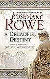 A Dreadful Destiny (A Libertus Mystery of Roman Britain, 19)