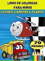 Libro de colorear para niños - coches, camiones, planos: Impresionante regalo para niños y niñas de 4 a 8 años; grandes dibujos para colorear camiones, aviones, coches, barcos.
