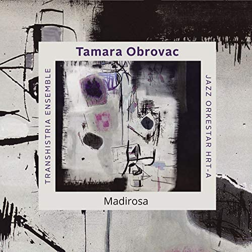 Tamara Obrovac, Transhistria Ensemble & Jazz Orkestar HRT-a