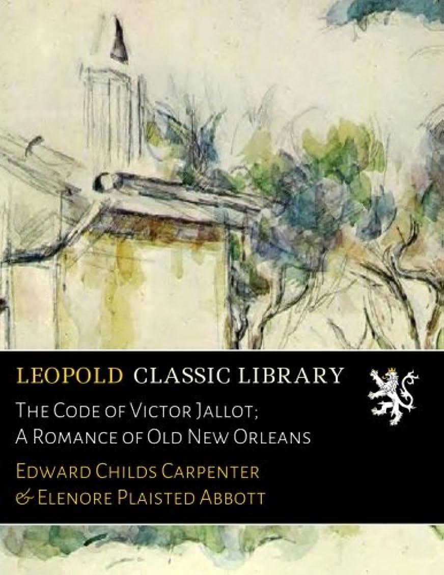 つづり誇大妄想遠足The Code of Victor Jallot; A Romance of Old New Orleans