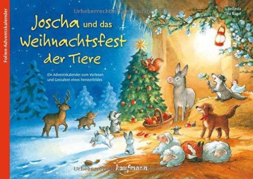 Joscha und das Weihnachtsfest der Tiere. Ein Adventskalender zum Vorlesen und Gestalten eines Fensterbildes