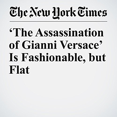 'The Assassination of Gianni Versace' Is Fashionable, but Flat copertina