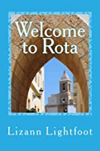 Welcome to Rota: The Unofficial Guide to Getting Settled, and Enjoying the Culture, Food, and Travel Opportunities of Southern Spain