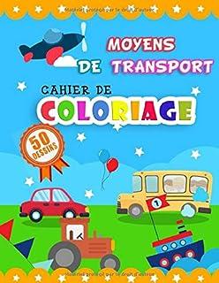 cahier de coloriage moyens de transport: voitures camions avions bateaux, cadeau pour garçon et fille, coloriage enfant 4-5-6-7-8 ans | A4