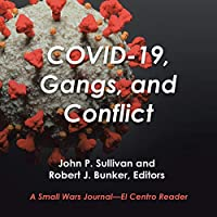 Covid-19, Gangs, and Conflict: A Small Wars Journal El Centro Reader