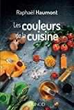 Les couleurs de la cuisine - Avec Raphaël Haumont, la science a du goût! (Hors Collection) - Format Kindle - 14,99 €