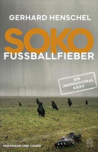 SoKo Fußballfieber: Kriminalroman