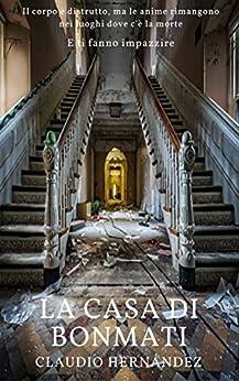 La casa di Bonmati (Italian Edition) de [Claudio Hernández, Cinzia Rizzotto]