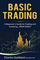 Basic Trading: 'A Beginner's Guide to Trading and Investing…PROFITABLY!' Front Cover