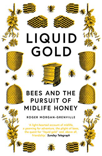 Liquid Gold: Bees and the Pursuit of Midlife Honey (English Edition)