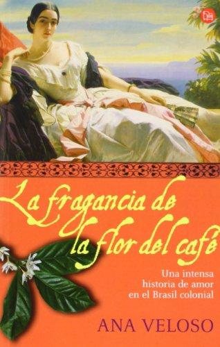 LA FRAGANCIA DE LA FLOR DEL CAFE FG (Punto De Lectura)