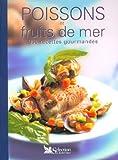 Poissons et fruits de mer - 300 recettes gourmandes