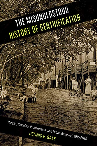Compare Textbook Prices for The Misunderstood History of Gentrification: People, Planning, Preservation, and Urban Renewal, 1915-2020 Urban Life, Landscape and Policy 1 Edition ISBN 9781439920435 by Gale, Dennis E.
