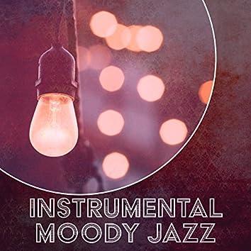 Instrumental Moody Jazz – Calm Instrumental Jazz, Jazz Relaxation, Smooth and Soft Jazz, Loosen up with Jazz