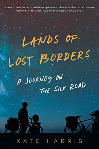 Lands of Lost Borders: A Journey...