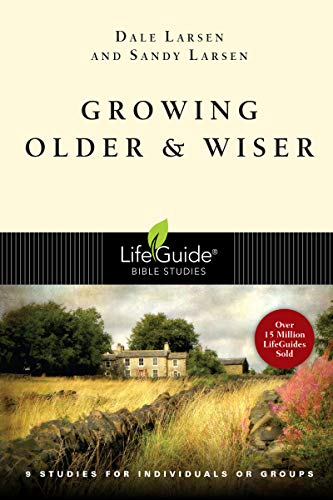 Growing Older and Wiser (Lifeguide Bible Studies)